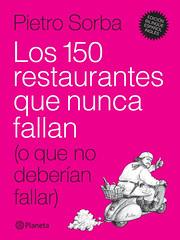 150 restaurantes probados y aprobados por Pietro Sorba