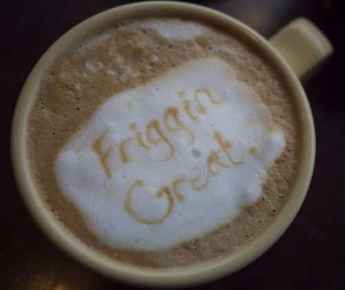 Friggin' Great.