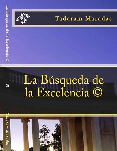 La Búsqueda de la Excelencia © Authored by Tadaram Maradas by Tadaram Alasadro Maradas