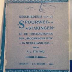Geschiedenis van de Spoorwegstakingen en de Totstandkoming der Spoorwegwetten in Nederlan...
