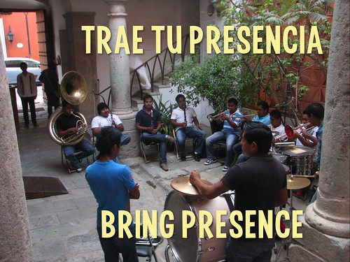 All Travel is Local: Bring Presence = Trae tu Presencia