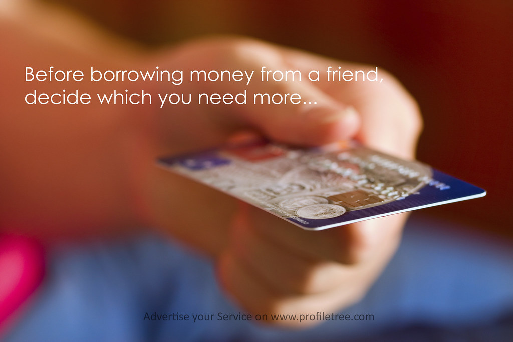 Borrowing Money Friend Quotes Profiletreejpg Friends Are Flickr