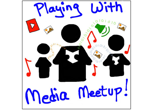 Playing With Media Meetup!