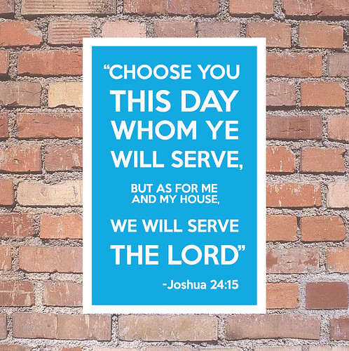 choose this day who you will serve scripture verse blog sign christianity obedience