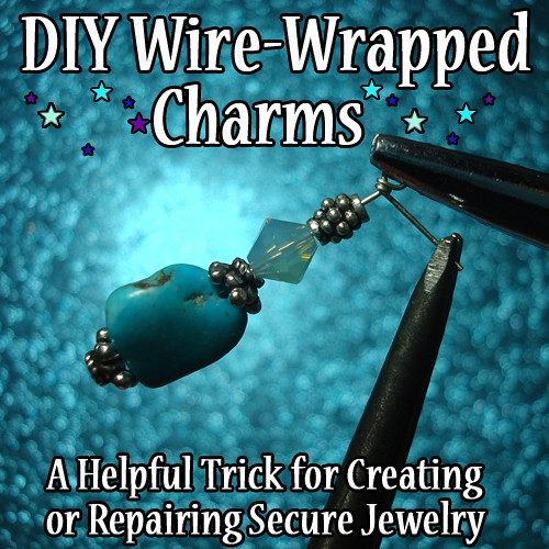 DIY Wire-Wrapped Charms