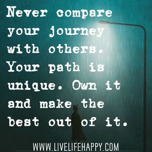 Never Compare Your Journey With Others Your Path Is Uniqu Flickr