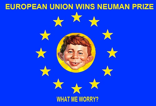 EU WINS NEUMAN PRIZE by Colonel Flick/WilliamBanzai7