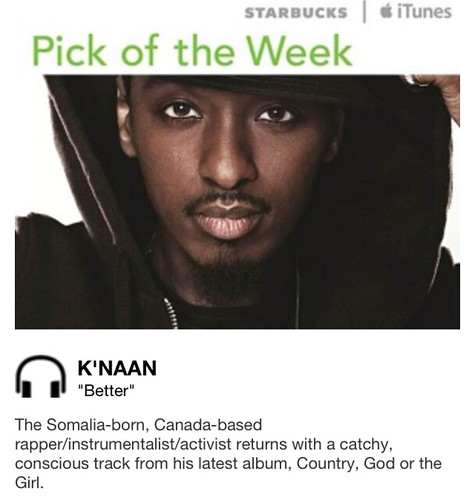 Starbucks iTunes Pick of the Week - K'NAAN - Better