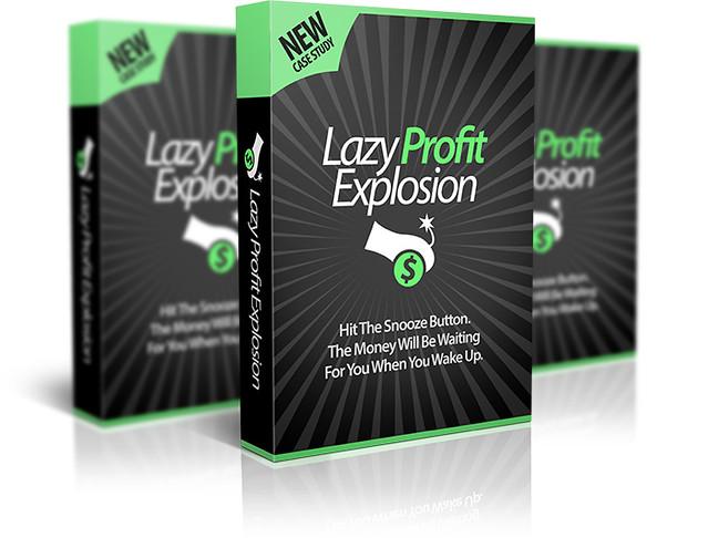 Lazy Profit Explosion