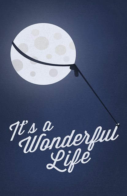 It 39 S A Wonderful Life Poster What Do You Flickr Photo Sharing
