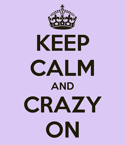 keep-calm-and-crazy-on-17