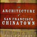 CHOY (2008) - Architecture of San Francisco Chinatown