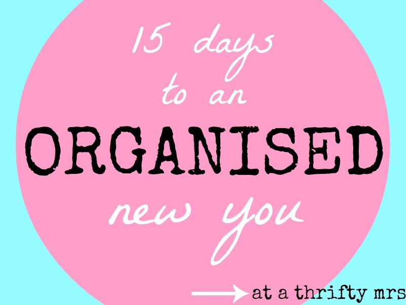 15 DAYS TO AN ORGANISED NEW YOU