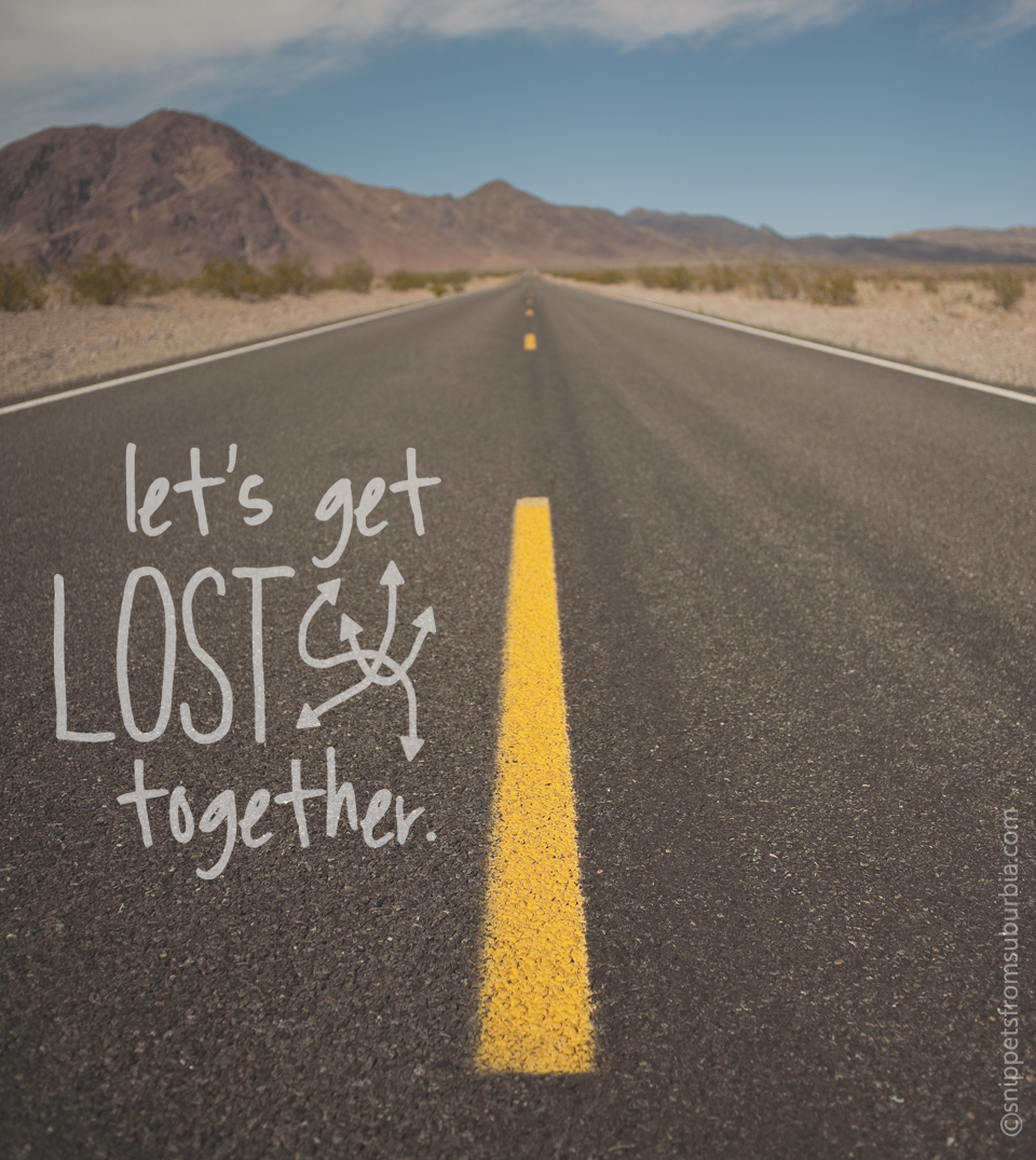 Let's Get Lost Together