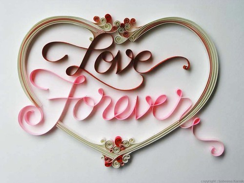 Quilled Typography, Love Forever, by Sabeena Karnik