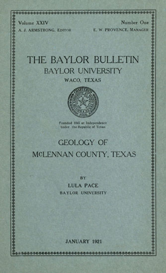 The Geology of McLennan County, by Lula Pace, 1921 (published under the Baylor Bulletin imprint)