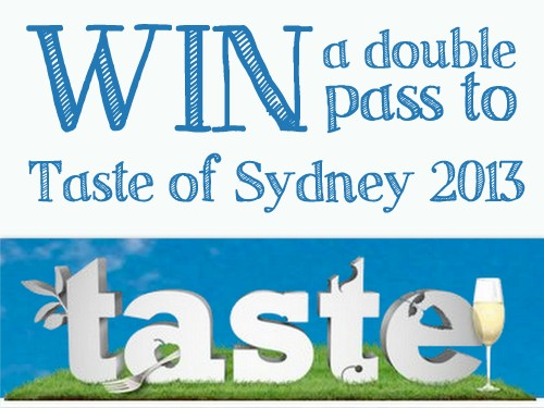 WIN Tickets to Taste of Sydney 2013!