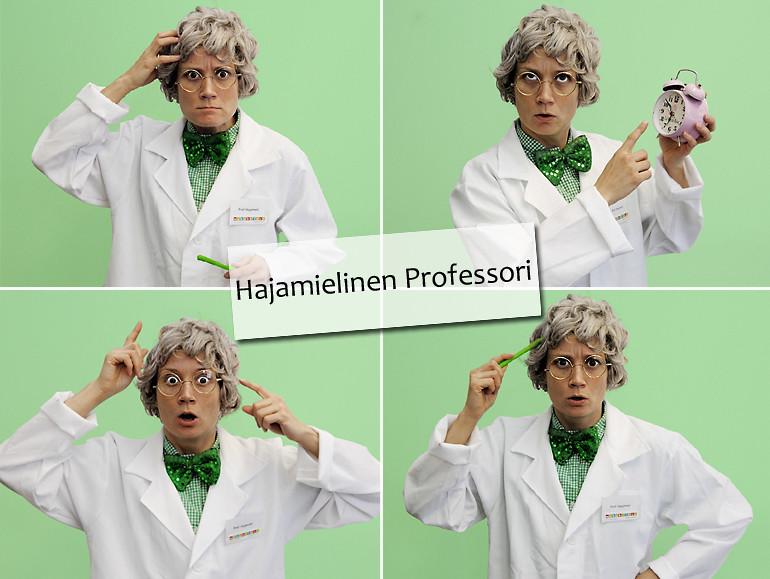 hajamielinen professori