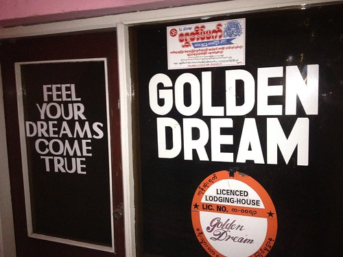 """feel your dreams come true"" at Golden Dream hotel in Pyin Oo Lwin. In fact, this was the worst place we stayed in Burma"