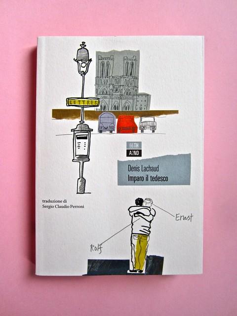Denis Lachaud, Imparo il tedesco. 66THAND2ND 2013. Progetto grafico: Silvana Amatao, Marta B Dau. Alla cop.: disegno di Julia Binfield. Copertina (part.), 1