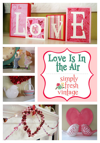 Love Is In The Air ... Simply Fresh Vintage