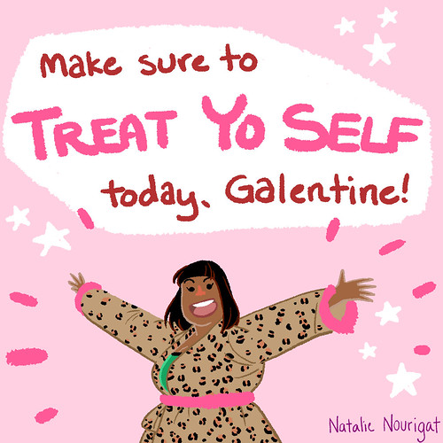 make sure to treat yo' self