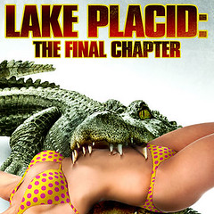 Lake Placid The Final Chapter (Unrated)