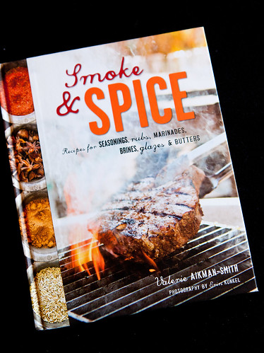 Smoke & Spice: Recipes for Seasoning, Ribs, Marinades, Brines, Glazes & Butters by Valerie Aikman-Smith