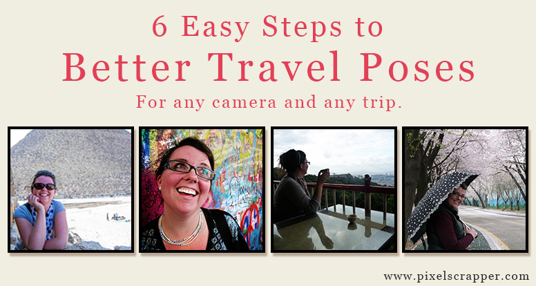 6 Steps to Better Travel Poses
