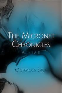 Micronet Chronicles Parts I & II