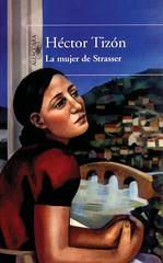 La mujer de Strasser Héctor Tizón