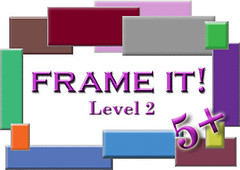 Frame It! ~Level 2 ~ 5+