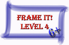 Frame It! ~Level 4~ 5+