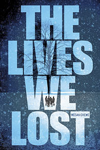 8611506247 f335c2b2b2 The Lives We Lost by Megan Crewe