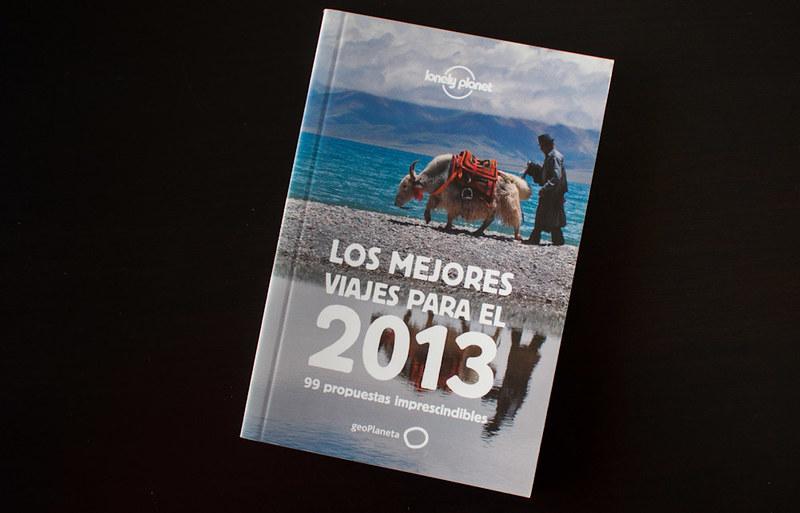 Los mejores viajes para el 2013, 99 propuestas imprescindibles de Lonely Planet