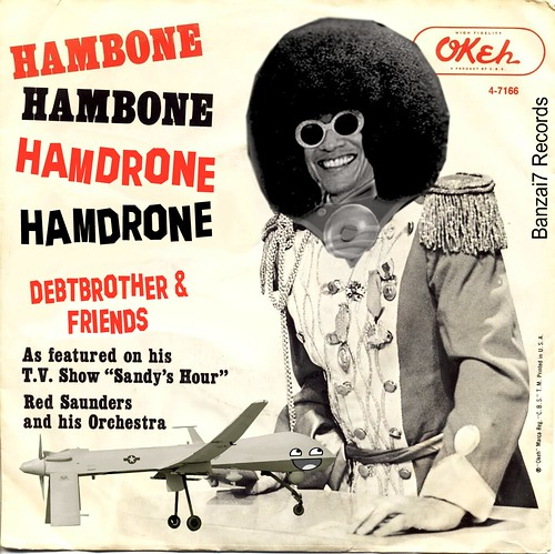 HAMBONE HAMDRONE by Colonel Flick/WilliamBanzai7