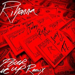 Pour It Up (Remix) - Rihanna ft Young Jeezy, Rick Ross, Juicy J, & T.I. #2WC #2WhiteCups