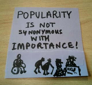 popularity is not synonymous with importance by psd, on Flickr