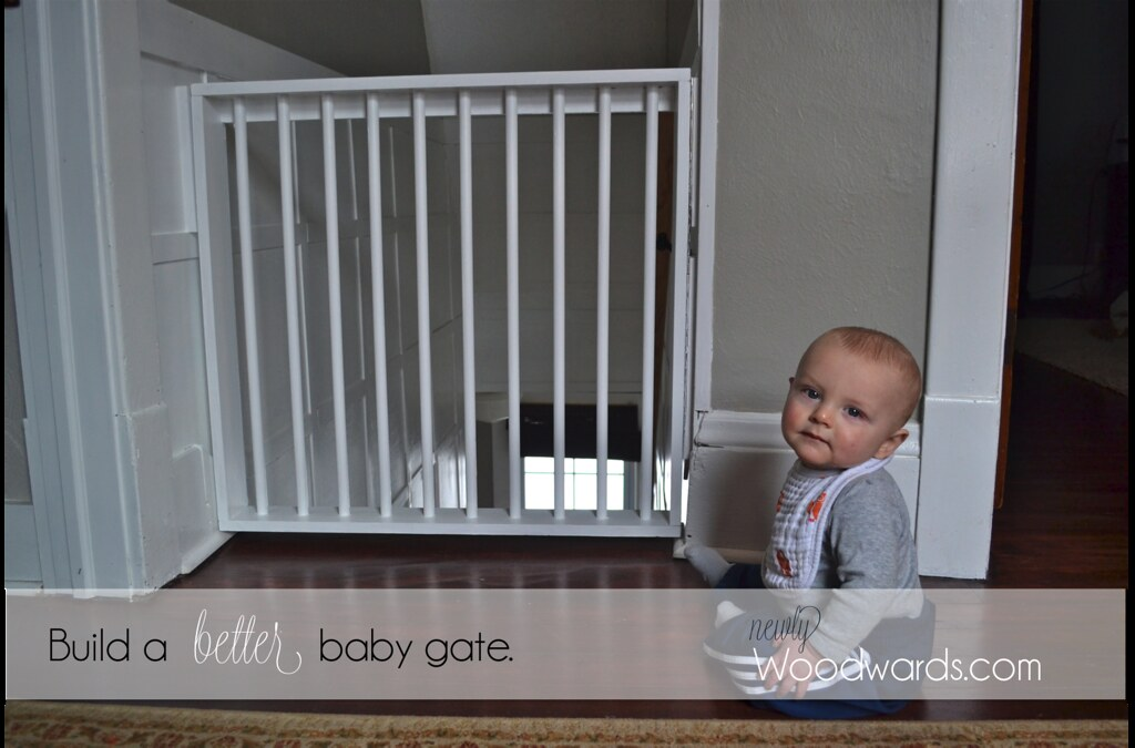 Building A Better Baby Gate Newlywoodwards