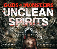 Unclean Spirits: Gods & Monsters #1