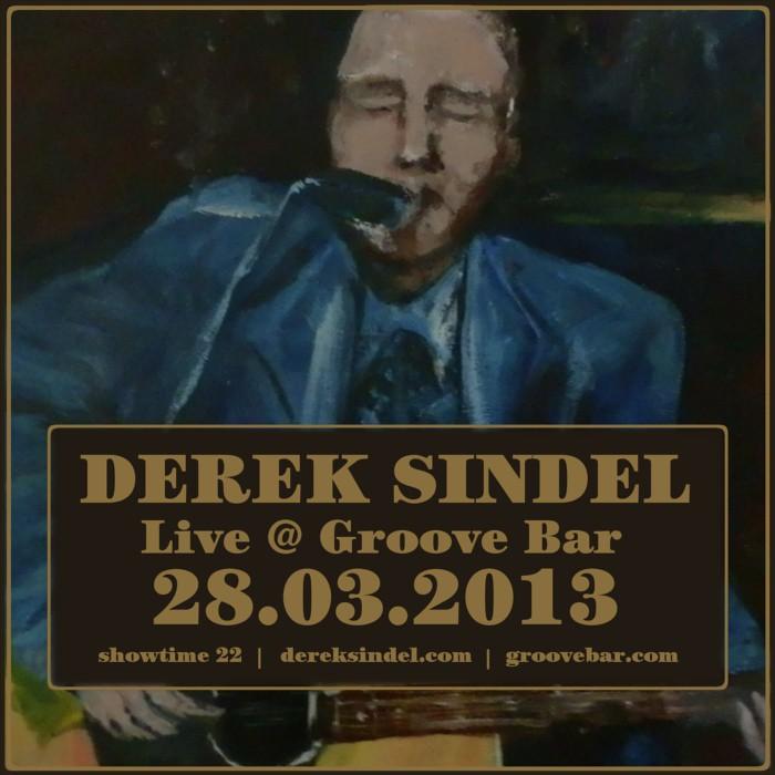 Derek Sindel - soolokeikka @ Groove Bar 28.3.2013