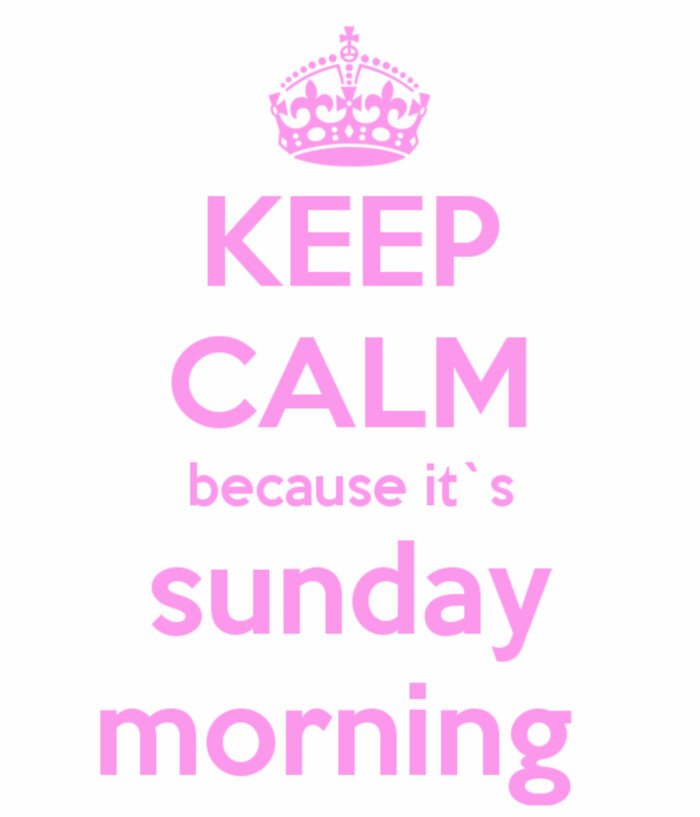keep-calm-because-it-s-sunday-morning