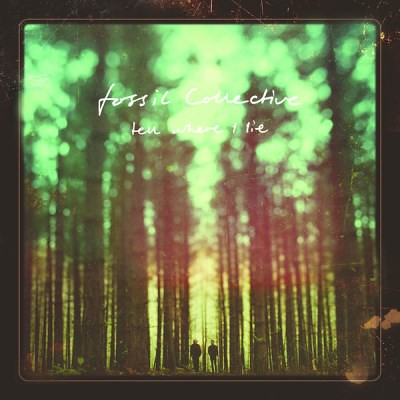 Fossil Collective – Tell Where I Lie