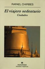 Rafael Chirbes, El viajero sedentario