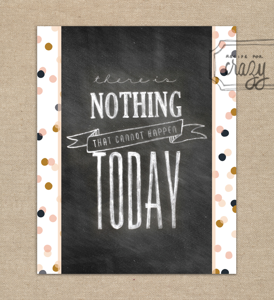 There is nothing that cannot happen today - 8x10 Chalk Art Print