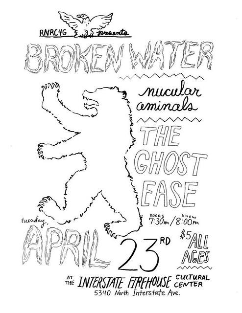 4/23/13 BrokenWater/NucularAnimals/TheGhostEase