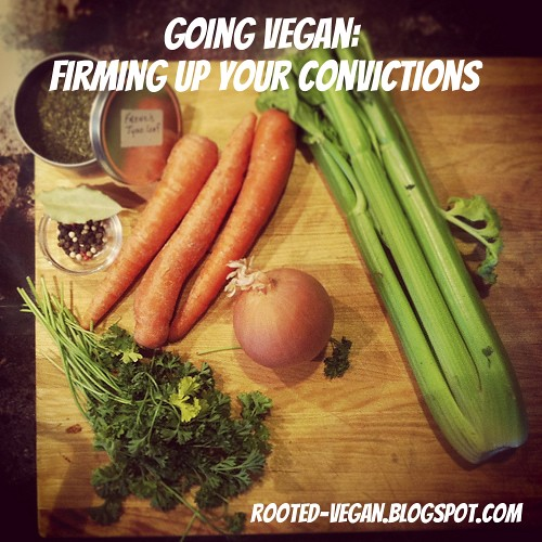 Going Vegan: Firming Up Your Convictions