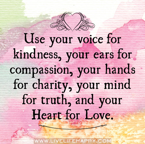 Use Your Voice For Kindness, Your Ears For Compassion