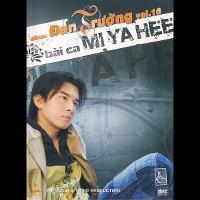 Đan Trường – Bài Ca Mi Ya Hee (2006) (MP3) [Album]