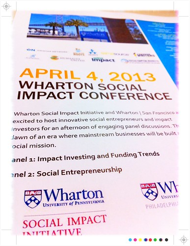 #WSIC2013: Wharton Social Impact Conference 2013 in SF